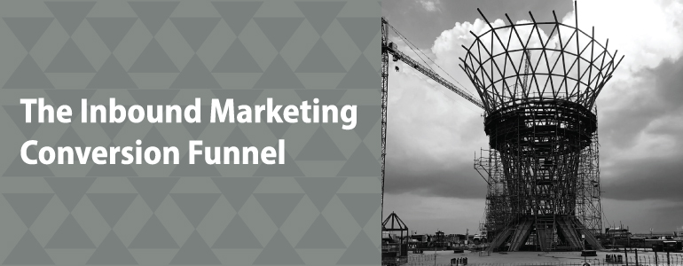 The Inbound Marketing Conversion Funnel