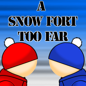 A Snow Fort Too Far