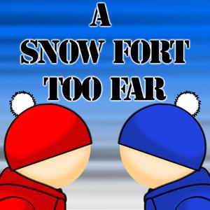 A Snow Fort Too Far