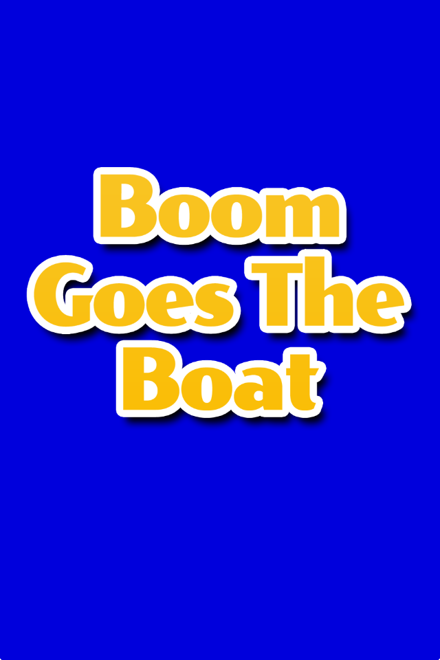 Boom Goes The Boat