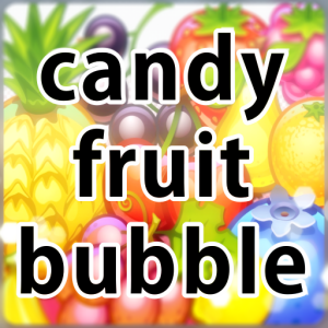 Candy Fruit Bubble