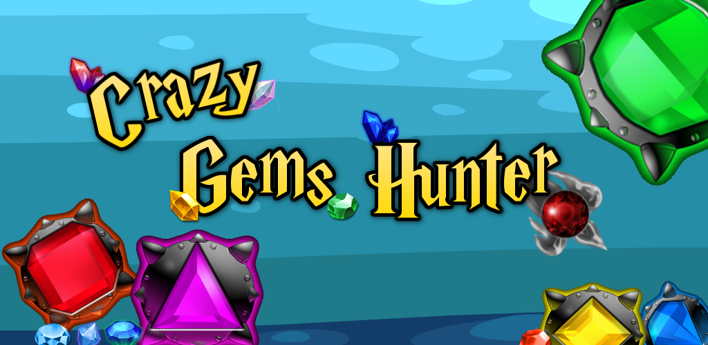 Crazy Gems Hunter