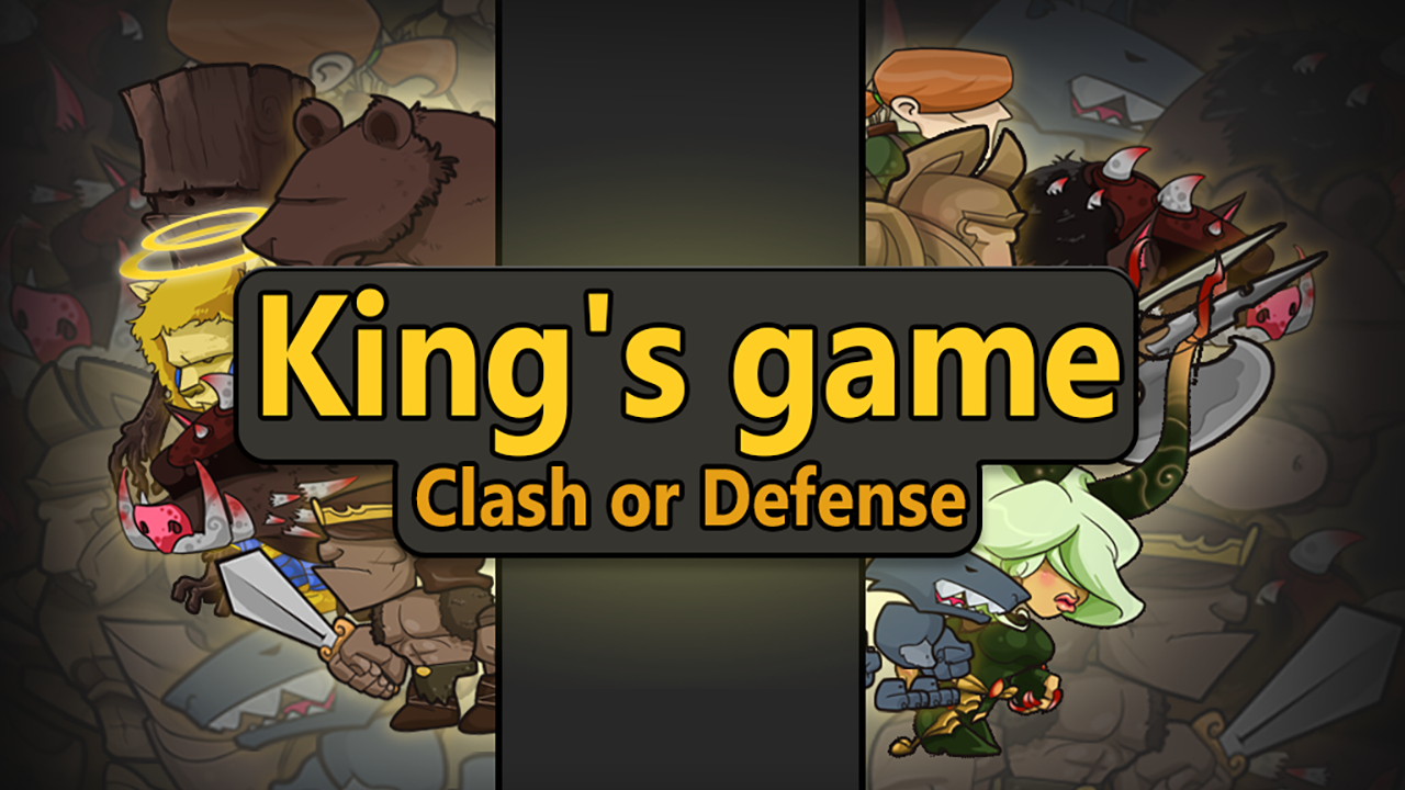 King's game: Clash or Defense
