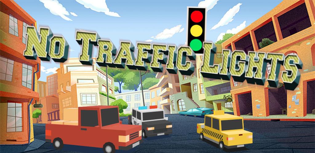 No Traffic Lights