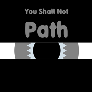 You Shall Not Path