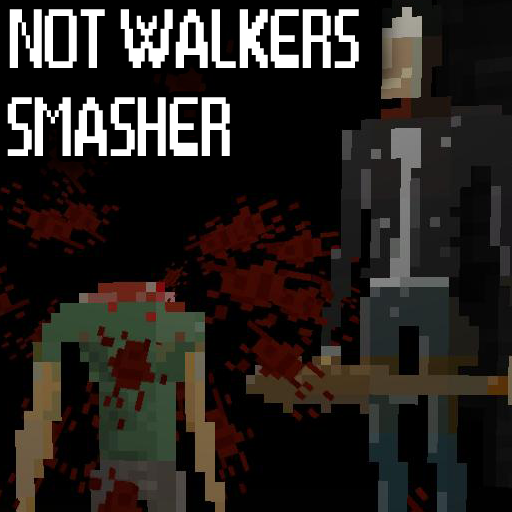 Not Walkers Smasher