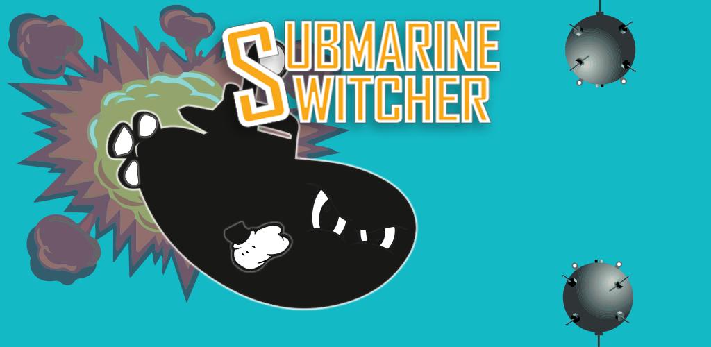 Submarine switcher