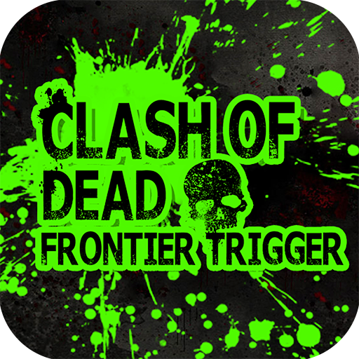 Clash of Dead Frontier Trigger