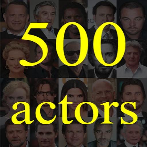 500 actors. Gues the famous movie actor