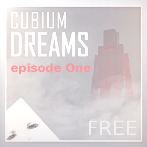Cubium Dreams - episode One [free]