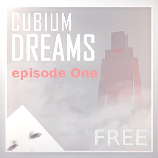 Cubium Dreams - episode One [free]