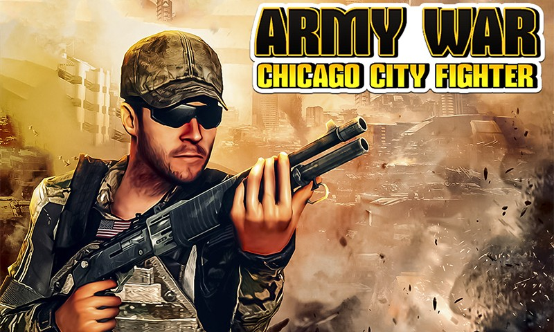 Army War :Chicago City Fighter