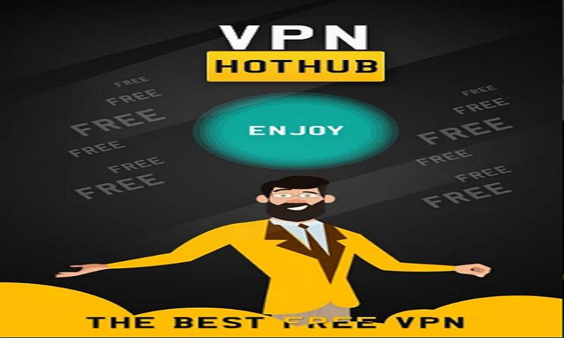 VPN Hothub - Free Vpn : Best Hot VPN Proxy
