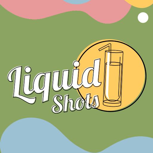 Liquid Shots