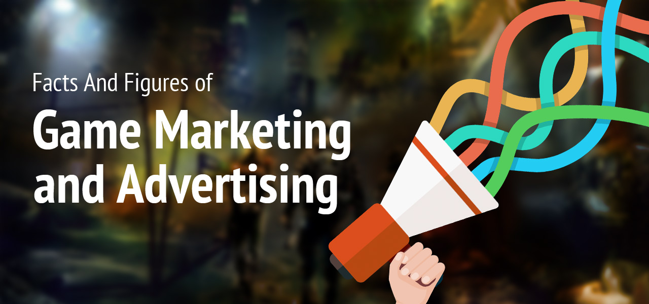 A Sneak Peek at Major Facts And Figures of Game Marketing and Advertising
