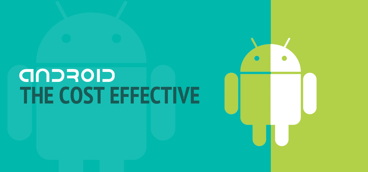 Android- The Cost Effective Option for Low-Budget Users