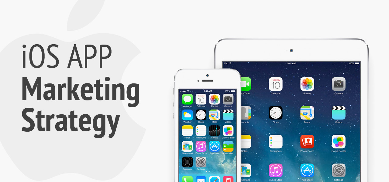 Know the Detailing Of The iOS App Marketing Strategy!