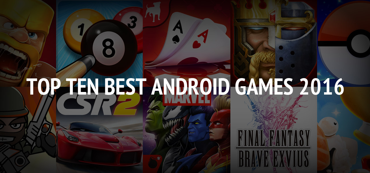 Top Ten Best Android Games 2017 ? Free Download Here