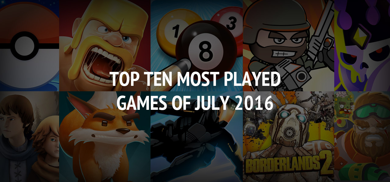 Top Ten Most Played Games of July 2016 ? Free Download Here