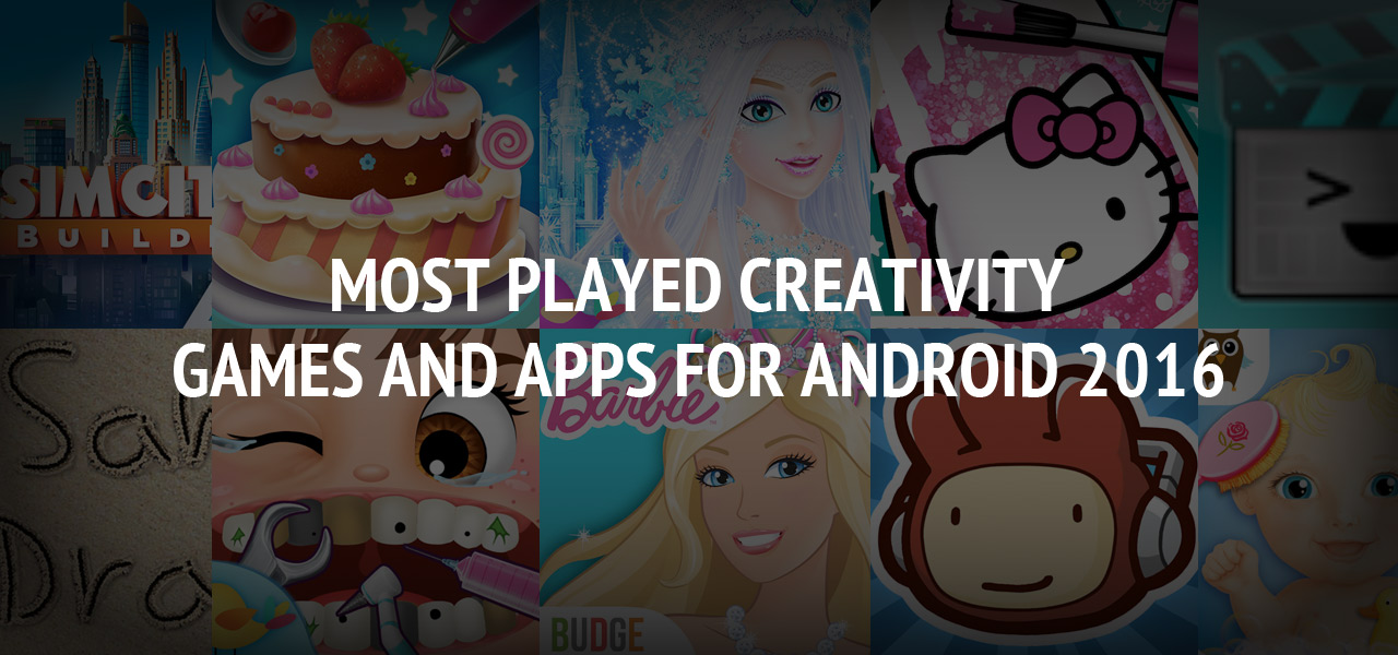 Most Played Creativity Games and Apps for Android 2016? The Great Apps