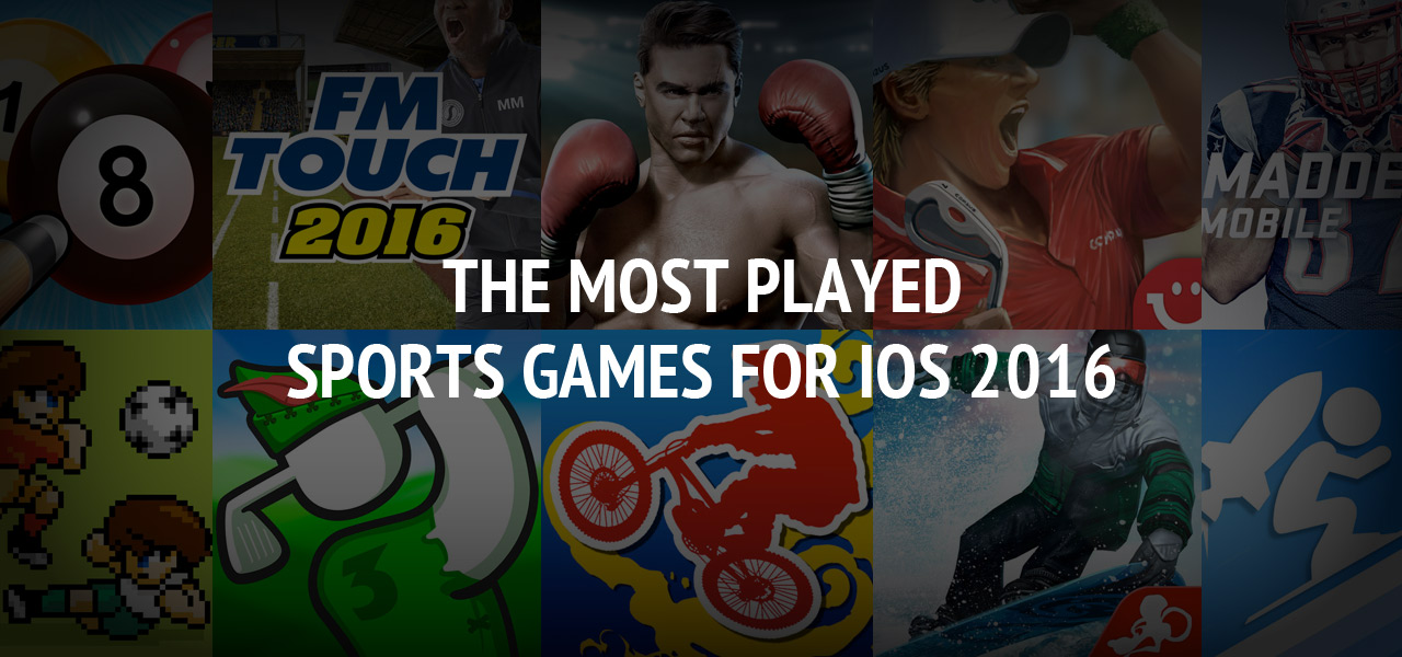 The Most Played Sports Games for iOS 2016 - The Great Apps