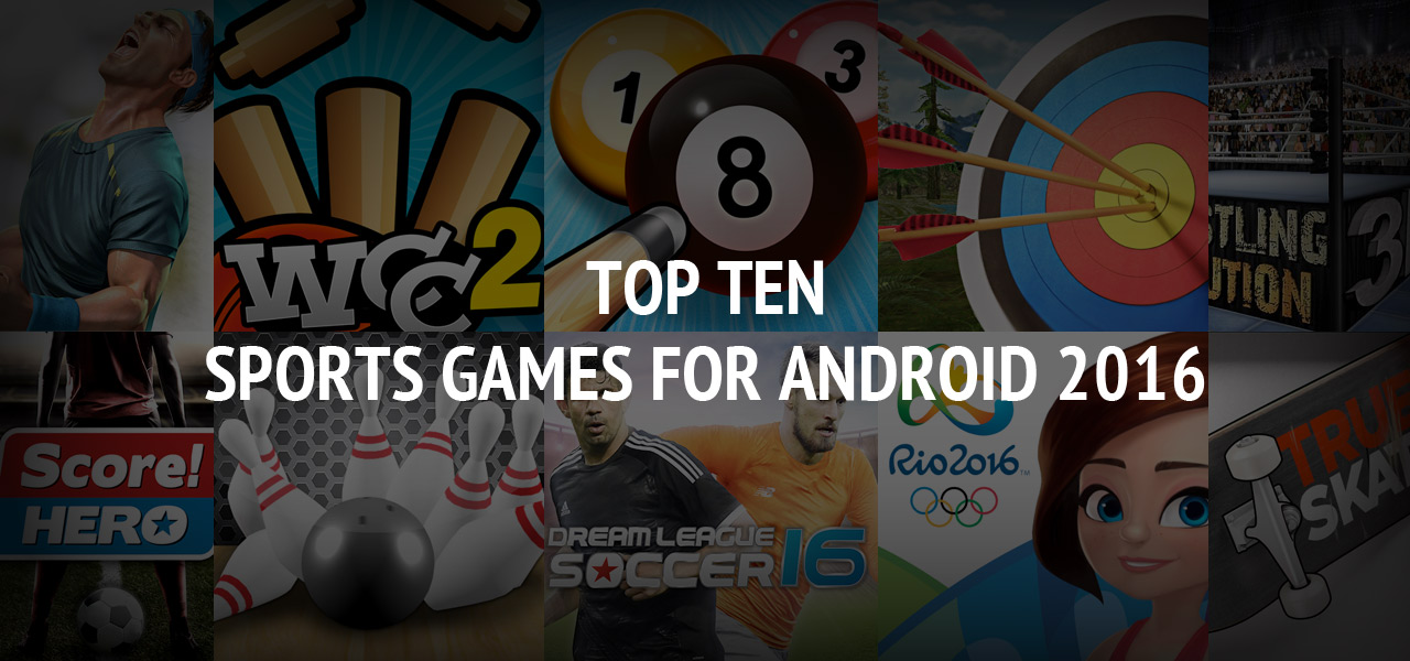 Top Ten Sports Games for Android 2016? The Great Apps