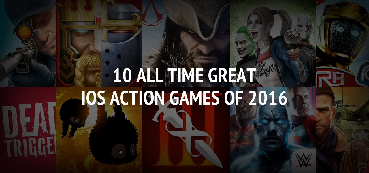 10 All Time Great iOS Action Games of 2016: Download and Play It Once