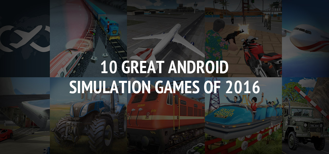 10 Great Android Simulation Games of 2016: The Best Android Games