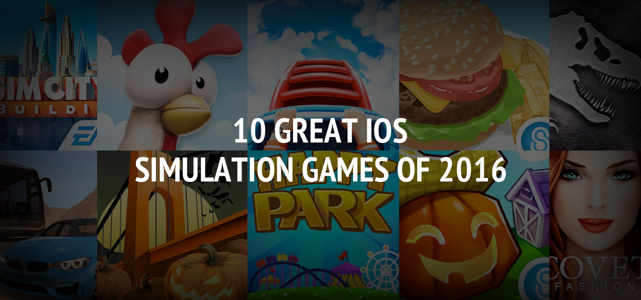 10 Best iOS Simulation Games of 2016