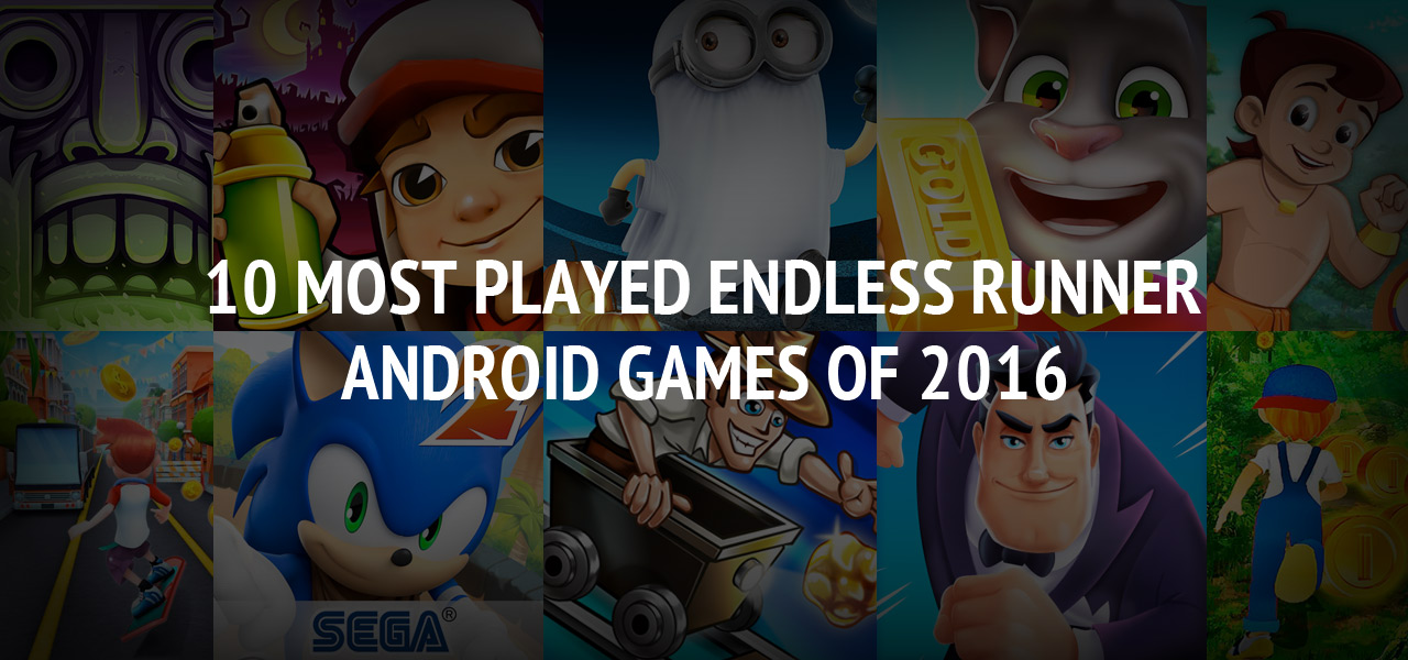 10 Most Played Endless Runner Android Games of 2016