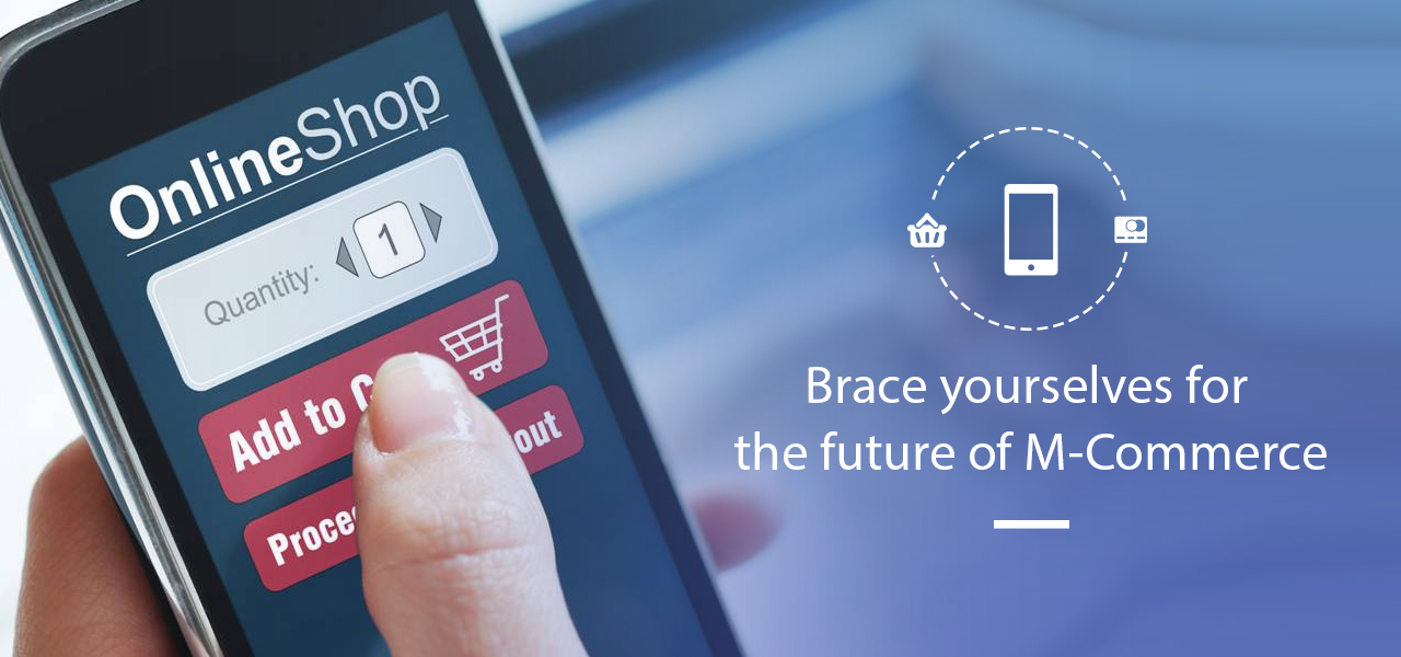 Brace Yourselves For The Future of M-Commerce