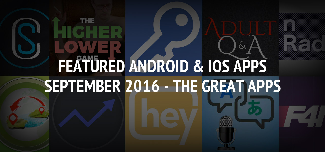 Featured Android & iOS Apps September 2016 - The Great Apps