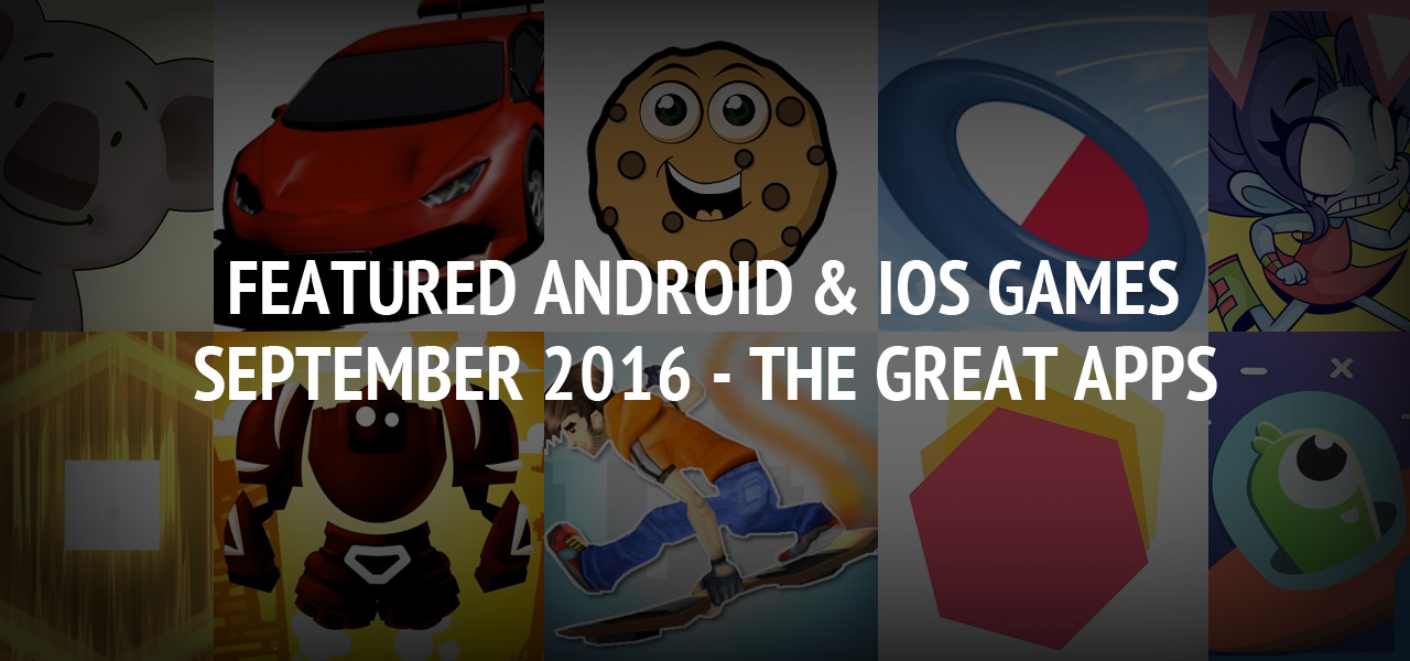Featured Android & iOS Games of September 2016 ? The Great Apps