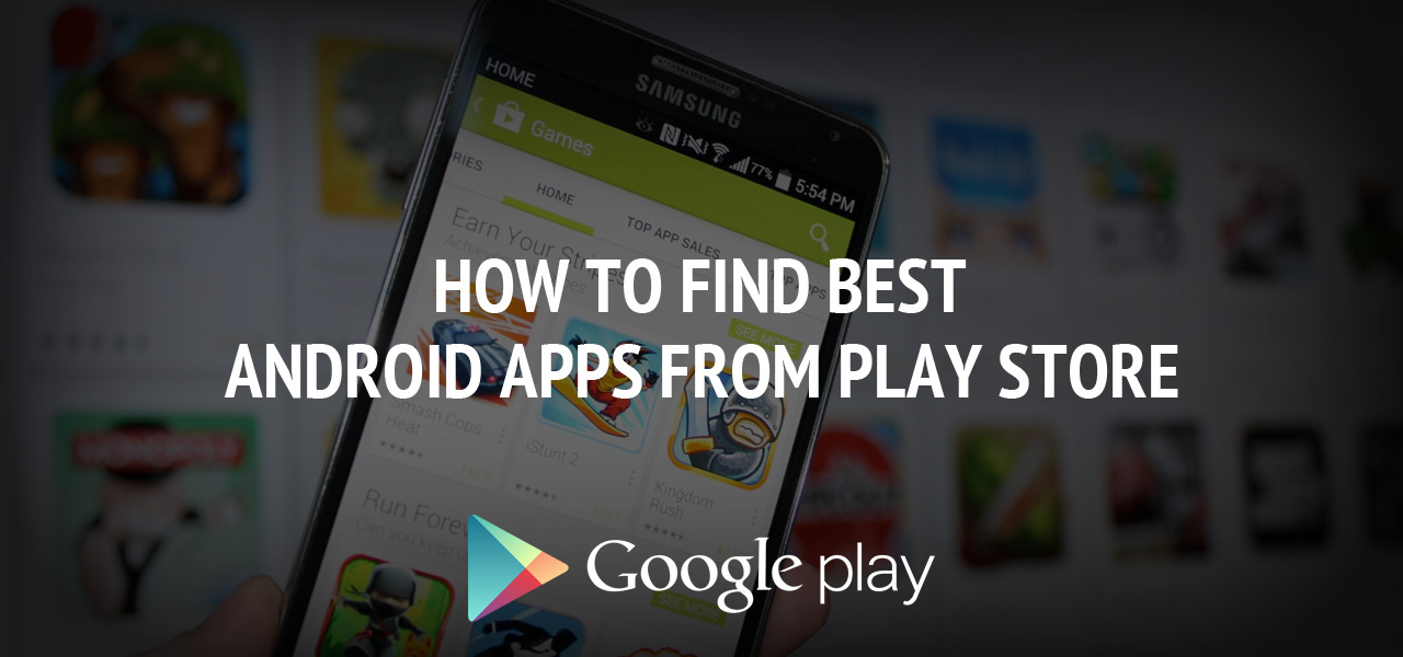 How to Find Best Android Apps from Play Store