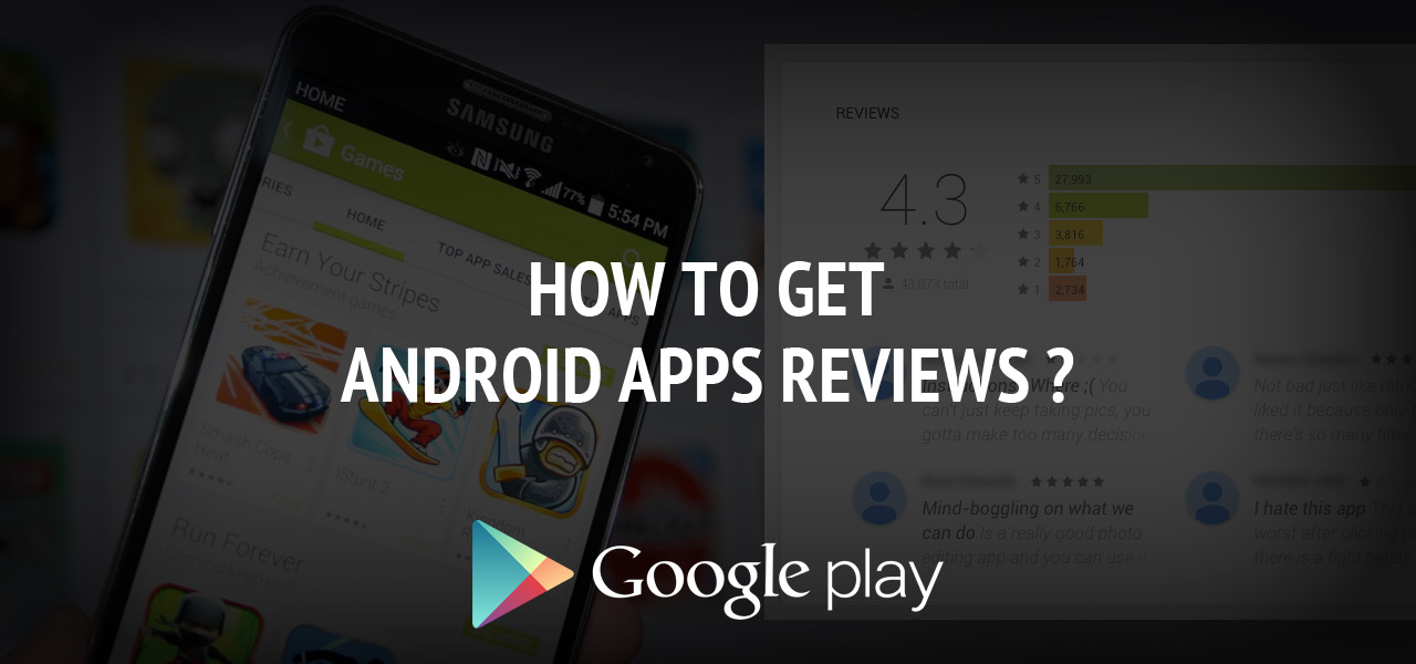 How to Get Android Apps & Games Reviews ?