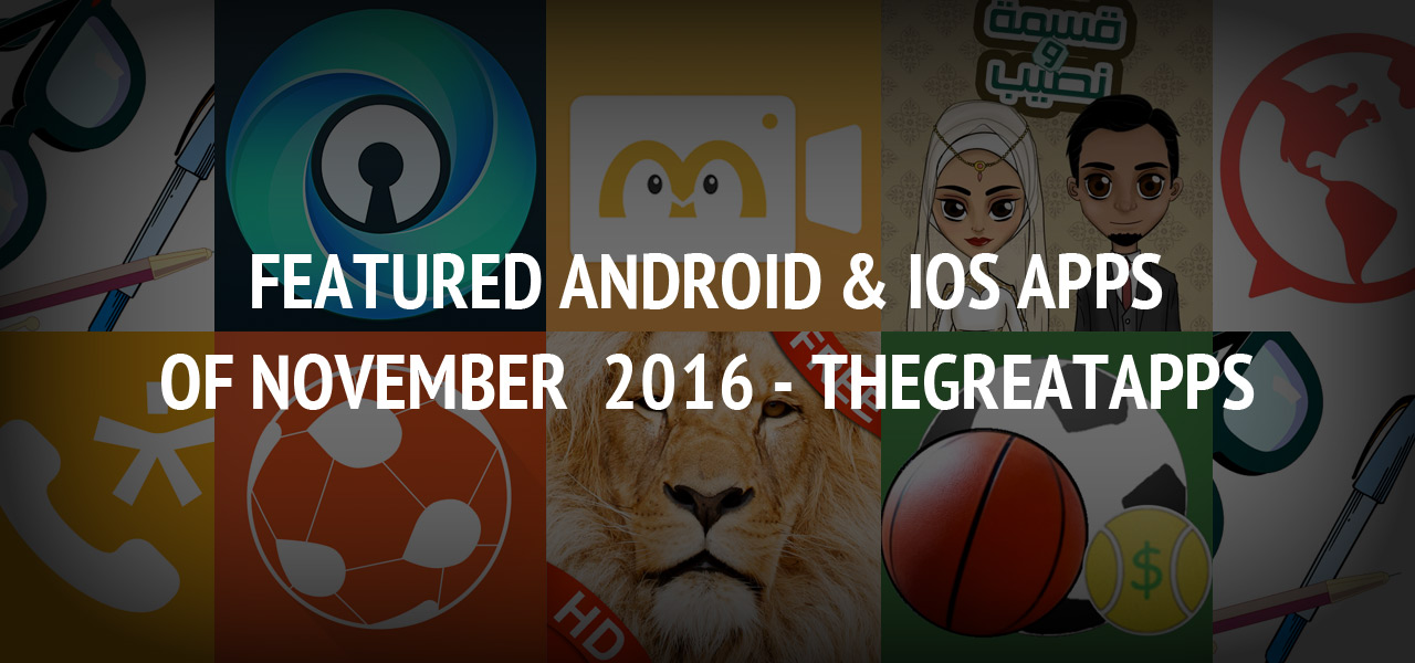 Featured Android & iOS Apps of November  2016 - TheGreatApps