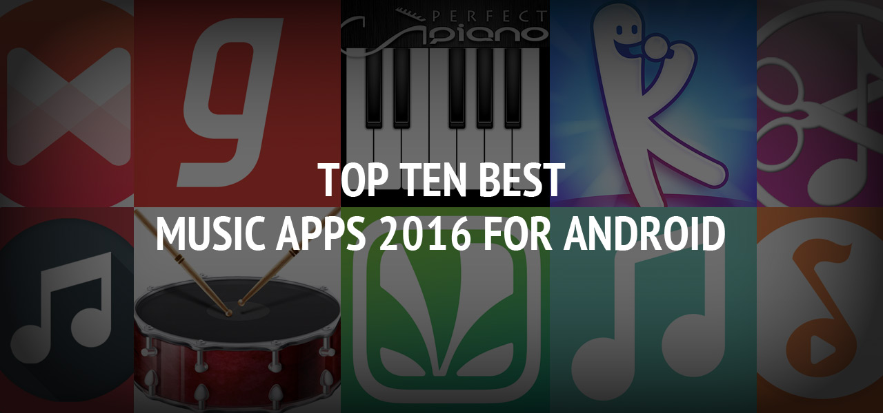Top Ten Best Music Apps 2016 for Android
