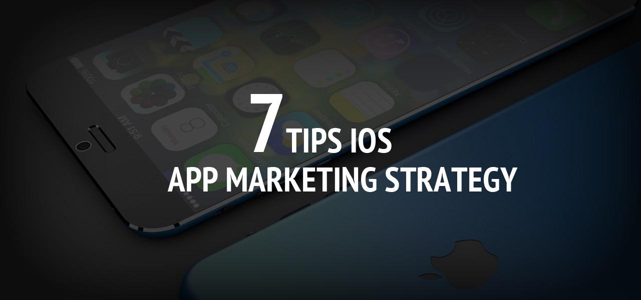 7 Tips iOS App Marketing Strategy