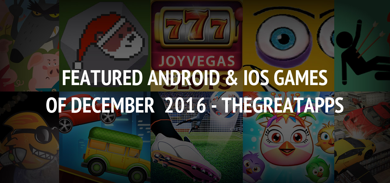 Featured Android & iOS Games of December 2016 - TheGreatApps