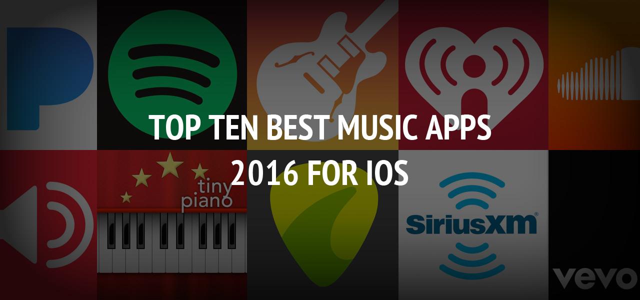 Top Ten Best Music Apps 2016 for iOS