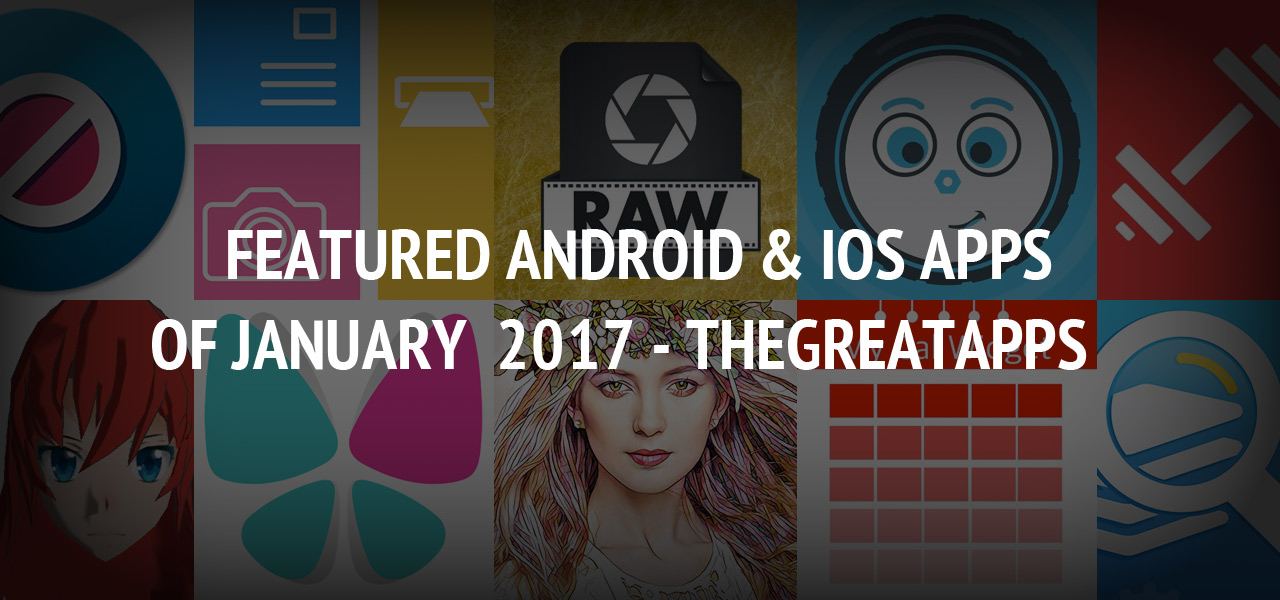 Featured Android & iOS Apps of January  2017 - TheGreatApps