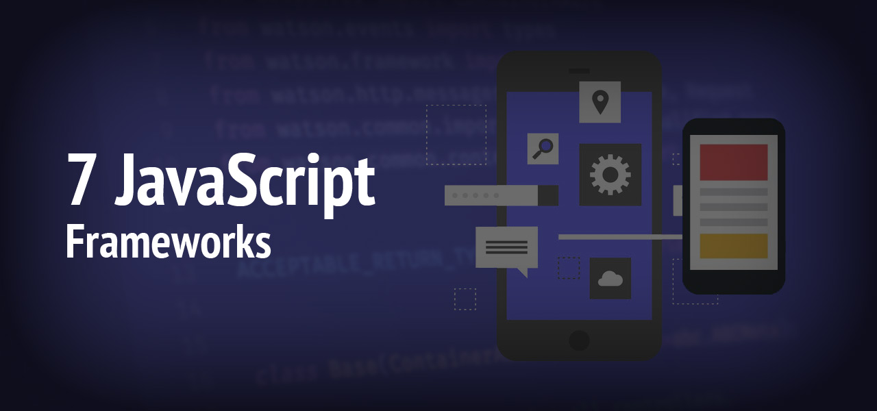 7 Best JavaScript Frameworks For Mobile App Developers