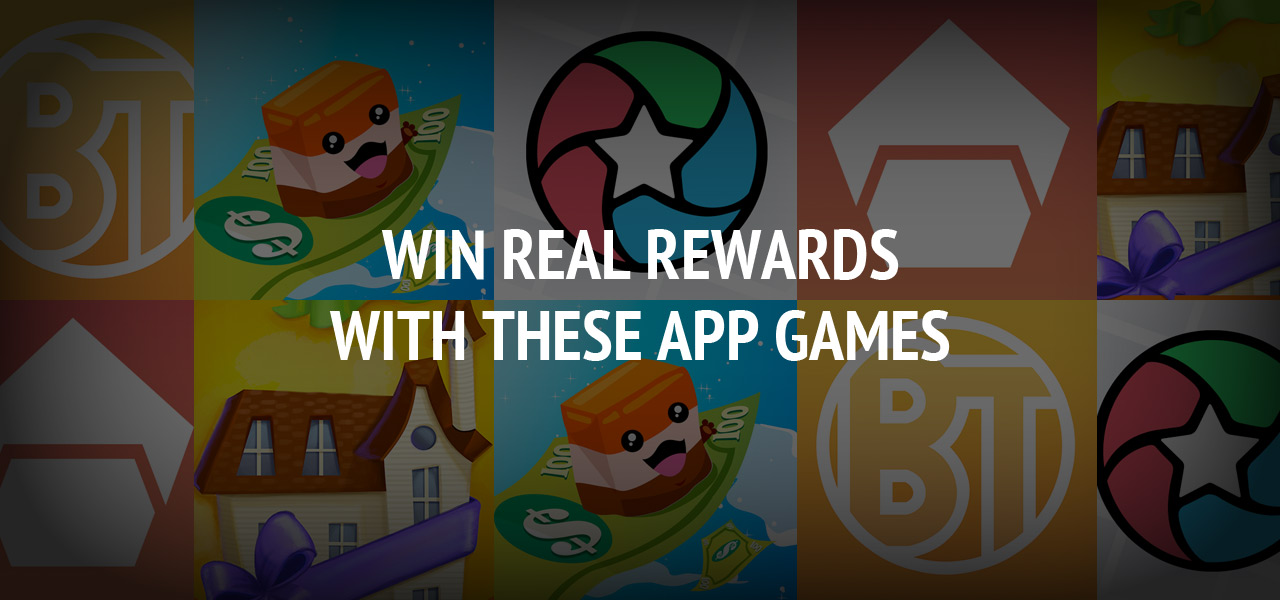 Win Real Rewards with These Apps & Games