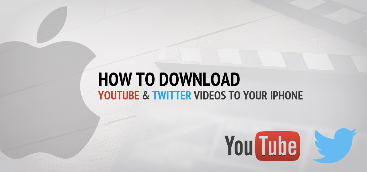 How to download Youtube & Twitter videos to your iPhone