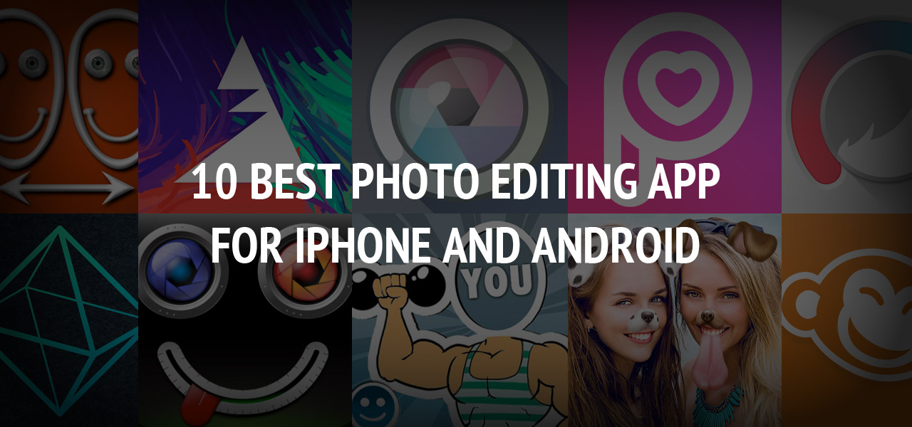 best photo editing app for iphone 10 best photo editing app for iphone and android 18312