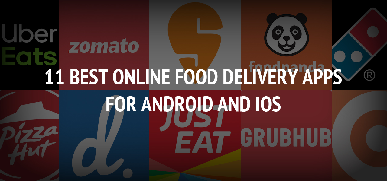 11 Best Online Food Delivery Apps For Android And iOS