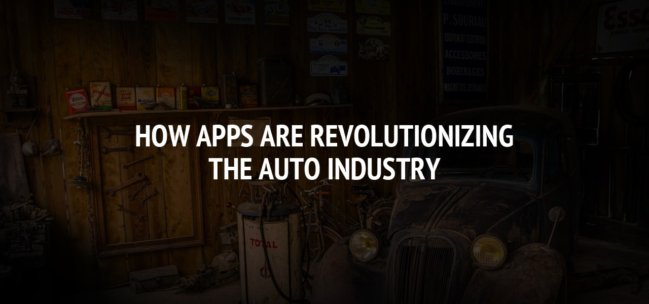 How Apps are Revolutionizing the Auto Industry