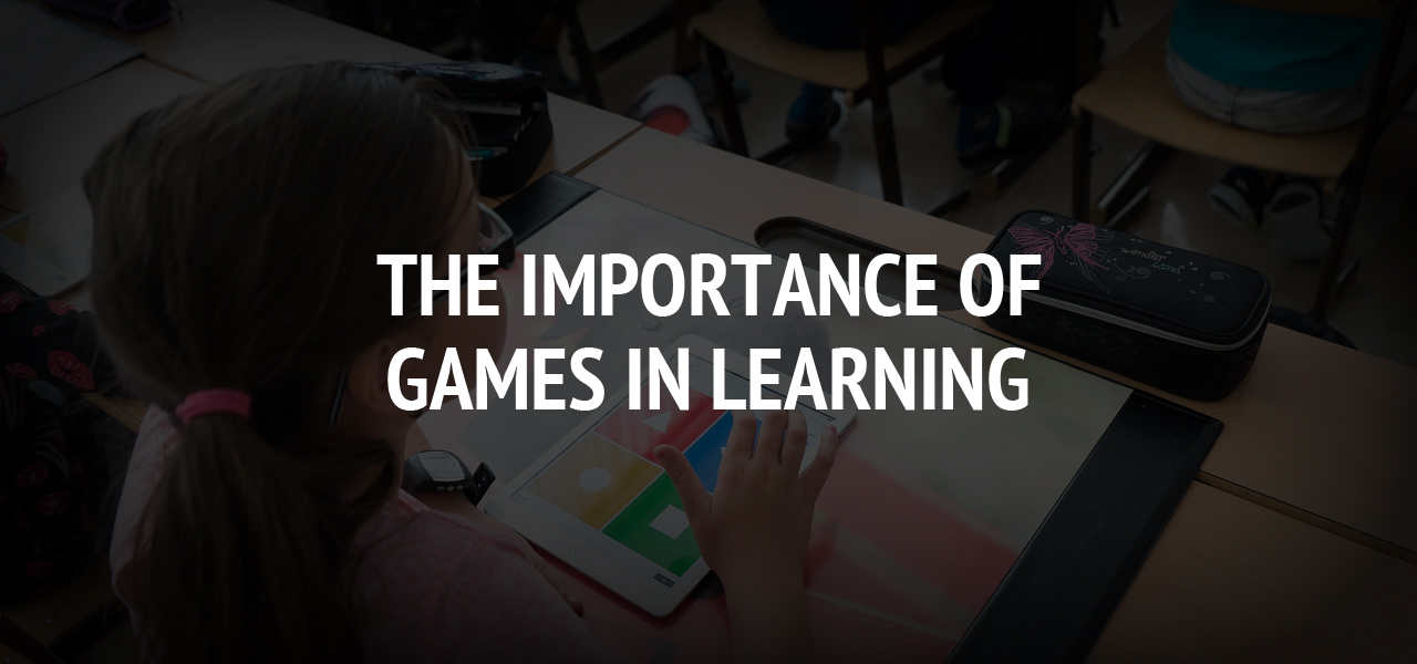 The Importance of Games in Learning