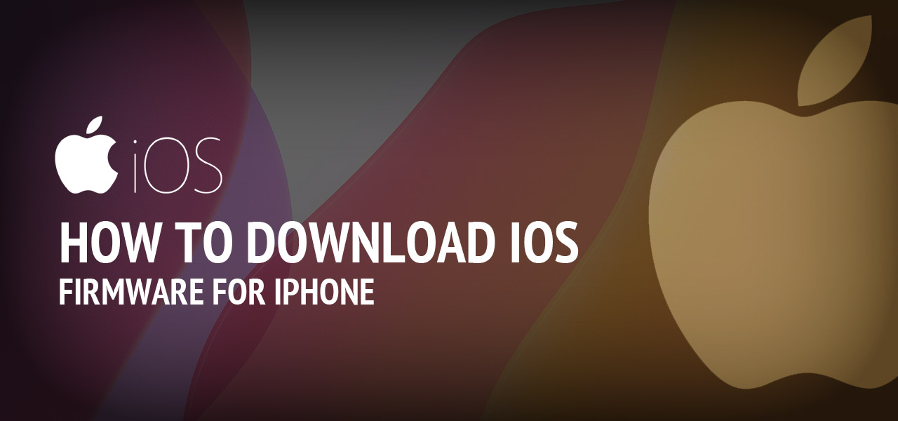 How to Download iOS Firmware for iPhone