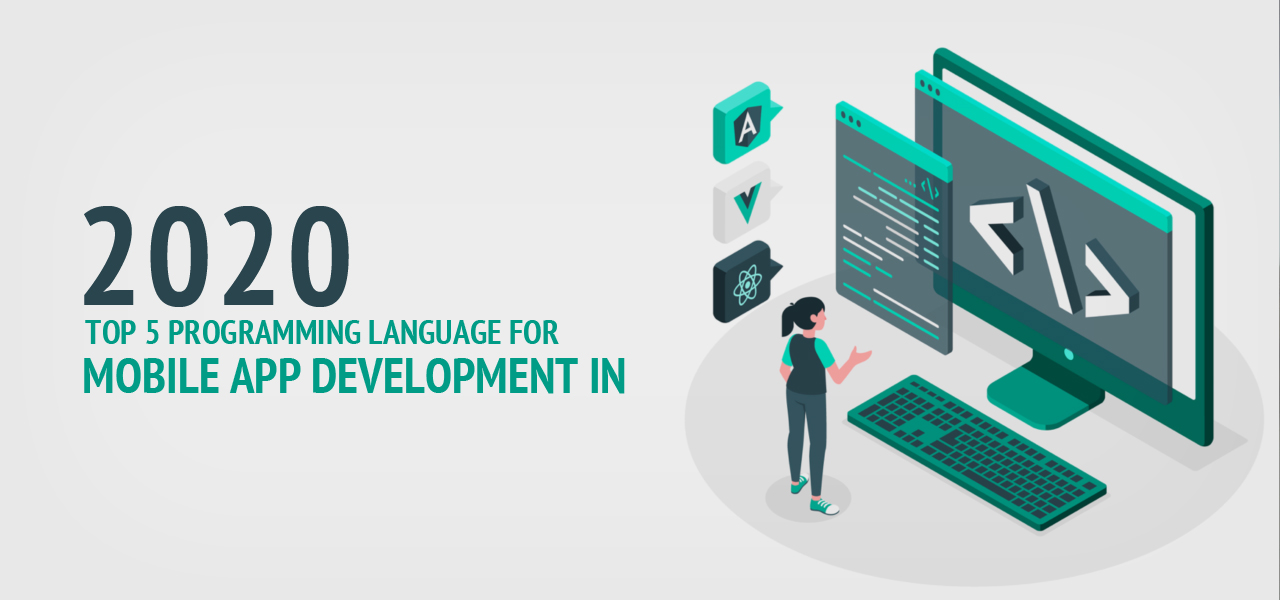 Top 5 programming language for Mobile App Development in 2020